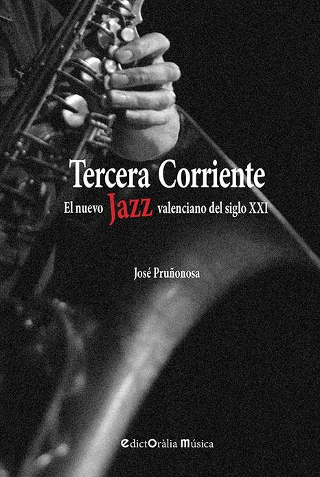 """Presentación del libro de José Pruñonosa. """"Tercera Corriente. El nuevo jazz valenciano del siglo XXI"""""""